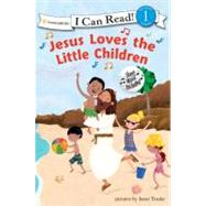 Jesus Loves the Little Children by Unknown, 9780310716204