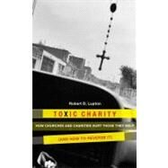 Toxic Charity by Lupton, Robert D., 9780062076205