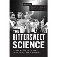 The Bittersweet Science by Rotella, Carlo; Ezra, Michael, 9780226346205