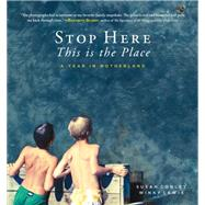 Stop Here, This Is the Place by Conley, Susan; Lewis, Winky, 9781608936205