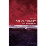 Late Antiquity: A Very Short Introduction by Clark, Gillian, 9780199546206