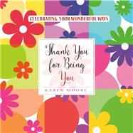 Thank You for Being You by Moore, Karen, 9780884866206