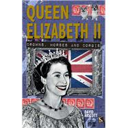 Queen Elizabeth II Crowns, Horses and Corgis by Arscott, David, 9781910706206