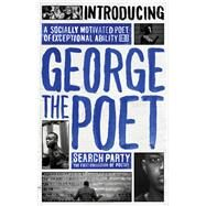 Introducing George the Poet: Search Party: a Collection of Poems by George the Poet, 9780753556207