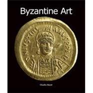 Byzantine Art by Bayet, Charles, 9781844846207