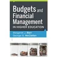 Budgets and Financial Management in Higher Education by Barr, Margaret J.; McClellan, George S., 9780470616208