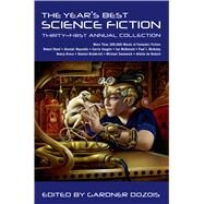 The Year's Best Science Fiction: Thirty-First Annual Collection by Dozois, Gardner, 9781250046208