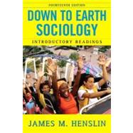 Down to Earth Sociology; Introductory Readings, Fourteenth Edition by Henslin, James M., 9781416536208