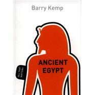 Ancient Egypt: All That Matters by Kemp, Barry J., 9781444186208