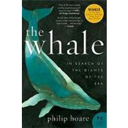 Whale : In Search of the Giants of the Sea by Hoare, Philip, 9780061976209