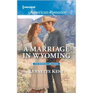 A Marriage in Wyoming by Kent, Lynnette, 9780373756209