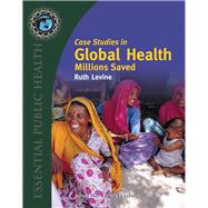 Case Studies in Global Health by Levine, Ruth, 9780763746209