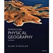 Introducing Physical Geography by Strahler, Alan, 9781118396209