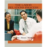 The Labor Relations Process by Holley, William H., 9781305576209