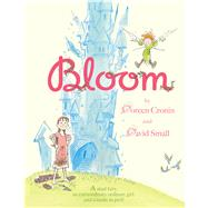 Bloom by Cronin, Doreen; Small, David, 9781442406209