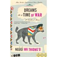 Dreams in a Time of War by WA THIONG'O, NGUGI, 9780307476210