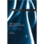 Profits, Security, and Human Rights in Developing Countries: Global Lessons from CanadaÆs Extractive Sector in Colombia by Rochlin; James, 9781138776210