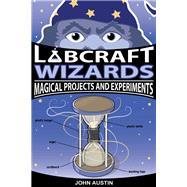 Labcraft Wizards by Austin, John, 9781613736210