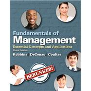 Fundamentals of Management Essential Concepts and Applications, Student Value Edition by Robbins, Stephen P.; De Cenzo, David A.; Coulter, Mary A., 9780133506211
