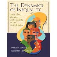 Dynamics Of Inequality Race, Class, Gendernd Sexuality In The United States- (Value Pack w/MyLab Search) by Gagne, Patricia; Tewksbury, Richard, 9780205706211