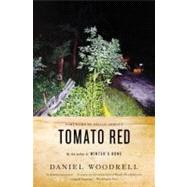 Tomato Red by Woodrell, Daniel; Abbott, Megan, 9780316206211