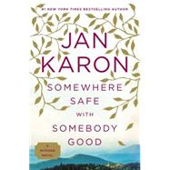Somewhere Safe With Somebody Good by Karon, Jan, 9780425276211