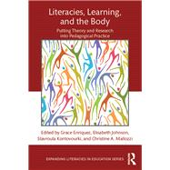 Literacies, Learning, and the Body: Putting Theory and Research into Pedagogical Practice by Enriquez; Grace, 9781138906211