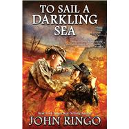 To Sail a Darkling Sea by Ringo, John, 9781476736211
