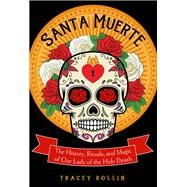Santa Muerte/ Holy Death by Rollin, Tracey, 9781578636211
