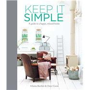 Keep It Simple by Bartlett, Atlanta; Coote, Dave; Wreford, Polly, 9781849756211