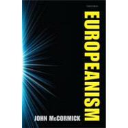 Europeanism by McCormick, John, 9780199556212