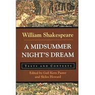 A Midsummer Night's Dream Texts and Contexts by Shakespeare, William; Paster, Gail Kern; Howard, Skiles, 9780312166212