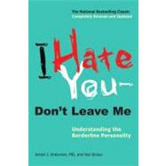 I Hate You--Don't Leave Me : Understanding the Borderline Personality by Kreisman, Jerold J.; Straus, Hal, 9780399536212