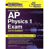 Cracking the AP Physics 1 Exam, 2016 Edition by Princeton Review, 9780804126212