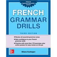 French Grammar Drills, Third Edition by Kurbegov, Eliane, 9781260116212