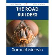 The Road Builders by Merwin, Samuel, 9781486486212