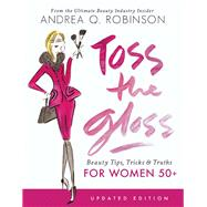 Toss the Gloss by Robinson, Andrea Q., 9781580056212