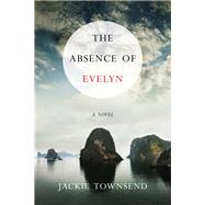 The Absence of Evelyn by Townsend, Jackie, 9781943006212
