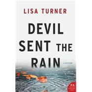 Devil Sent the Rain by Turner, Lisa, 9780062136213