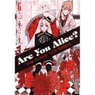 Are You Alice?, Vol. 6 by Katagiri, Ikumi; Ninomiya, Ai, 9780316286213