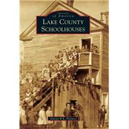 Lake County Schoolhouses by Pierucci, Antone R. E., 9781467116213