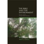 The Bible and the Environment: Towards a Critical Ecological Biblical Theology by Horrell,David G., 9781845536213