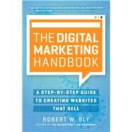 The Digital Marketing Handbook by Bly, Robert W., 9781599186214