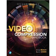 Video Compression Handbook by Beach, Andy; Owen, Aaron, 9780134866215