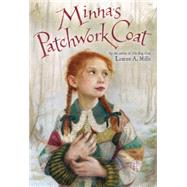 Minna's Patchwork Coat by Mills, Lauren A, 9780316406215