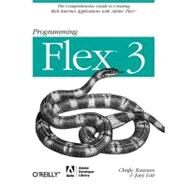 Programming Flex 3 by Kazoun, Chafic, 9780596516215