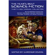 The Year's Best Science Fiction: Thirty-First Annual Collection by Dozois, Gardner, 9781250046215
