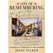 City of Remembering by Tucker, Susan, 9781496806215