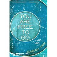 You Are Free to Go by Yaw, Sarah, 9781938126215