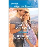 Having the Rancher's Baby by McDavid, Cathy, 9780373756216